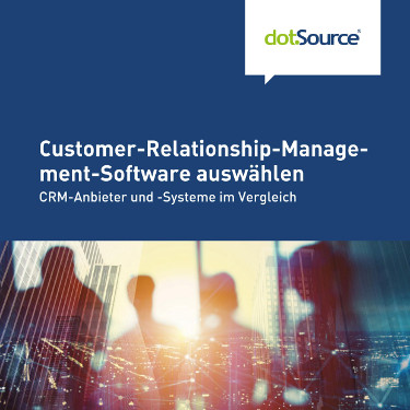 dotSource Whitepaper Customer-Relationship-Management-Software auswählen